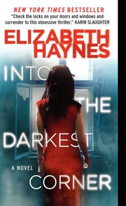 Into the Darkest Corner: A Novel by Elizabeth Haynes