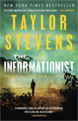 The Informationist (Vanessa Michael Munroe Series #1) by Taylor Stevens