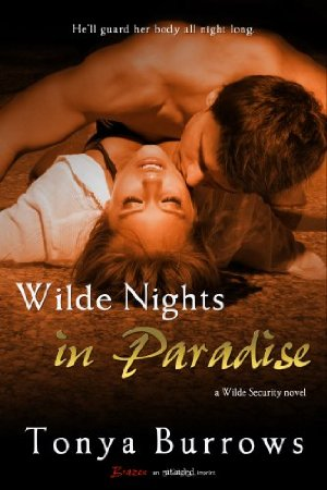 Wilde Nights in Paradise (A Wilde Security Novel) (Entangled Brazen)  by Tonya Burrows