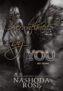 Overwhelmed by You by Nashoda Rose