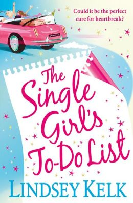 The Single Girl's To-Do List Lindsey Kelk  -
