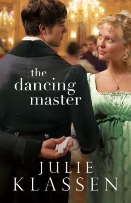 The Dancing Master by Julie Klassen