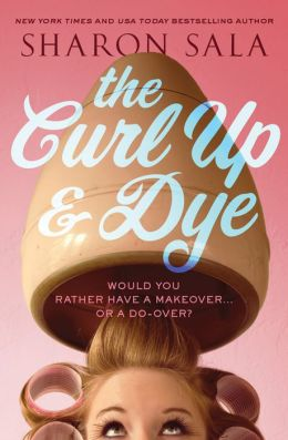 The Curl Up and Dye by Sharon Sala