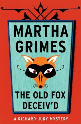 The Old Fox Deceived by Martha Grimes