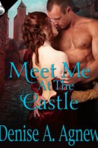 Meet Me At the Castle by Denise A. Agnew