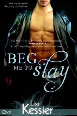 Beg Me To Slay (Entangled Covet)  by Lisa Kessler