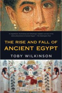 The Rise and Fall of Ancient Egypt by Toby Wilkinson