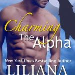 Charming The Alpha (Werewolf Romance) by Liliana Rhodes