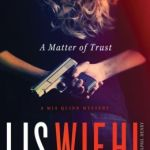 A Matter of Trust (Mia Quinn Series #1) by Lis Wiehl