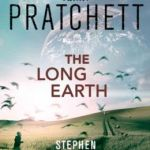 The Long Earth (Long Earth Series #1)  by Terry Pratchett