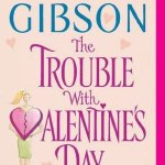 The Trouble With Valentine's Day (Chinooks Hockey Team Book 3)  by Rachel Gibson