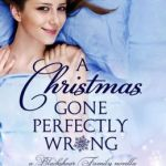 A Christmas Gone Perfectly Wrong (Blackshear Family) by Cecilia Grant