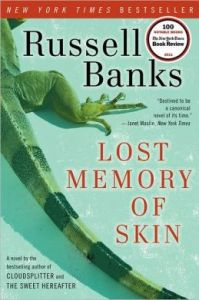 Lost Memory of Skin Russell Banks