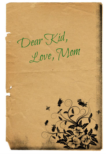 Dear Kid Love Mom Letters to College Kid