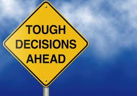 tough decisions ahead make good choices