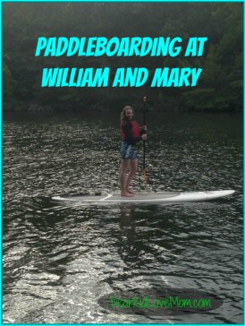 Paddleboarding at William and Mary DearKidLoveMom.com