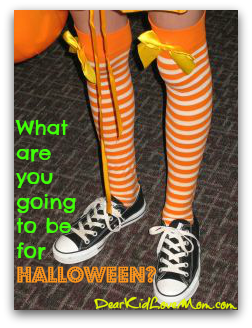 What are you going to be for Halloween DearKidLoveMom