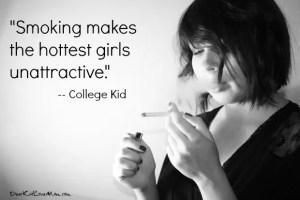 Smoking makes even the hottest girl unattractive DearKidLoveMom.com