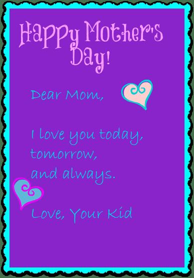 Happy Mother's Day today, tomorrow, and always. DearKidLoveMom.com