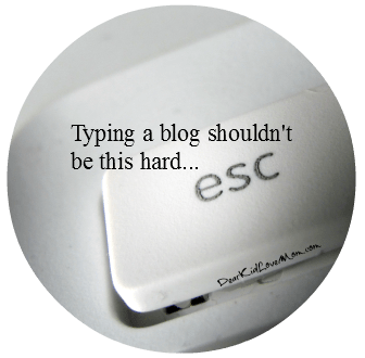 Typing a blog shouldn't be this hard. DearKidLoveMom.com