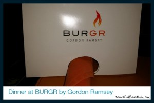 Gordon Ramsey's BURGR. DearKidLoveMom.com
