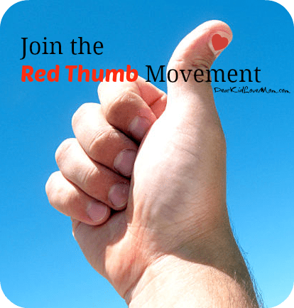 Join the Red Thumb Movement. DearKidLoveMom.com