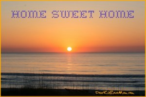 Home Sweet Home. Welcome to our new site DearKidLoveMom.com