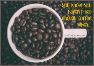 You-know-you-haven't-had-enough-coffee