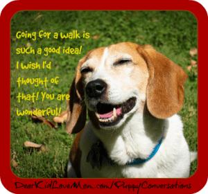It's Walking the Dog Day and tomorrow is International Dog Biscuit Appreciation Day! Can life GET any better? DearKidLoveMom.com/PuppyConversations