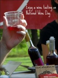 Happy National Wine Day! DearKidLoveMom.com