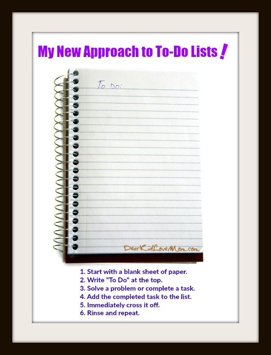 My new approach to To-Do Lists. DearKidLoveMom.com