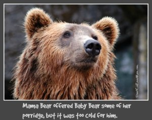 This is the story of Goldilocks and the three bears like you've never heard it before. DearKidLoveMom.com