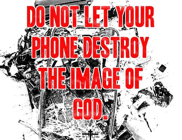 Don't Destroy the Image of God.