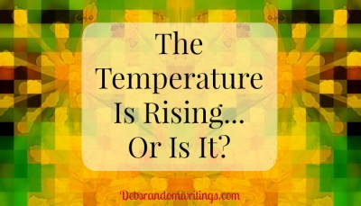 The Temperature Is Rising – Or Is It?