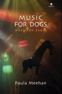 Music for Dogs. Paula Meehan