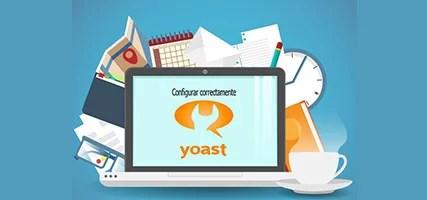 Cómo configurar WordPress SEO by Yoast correctamente