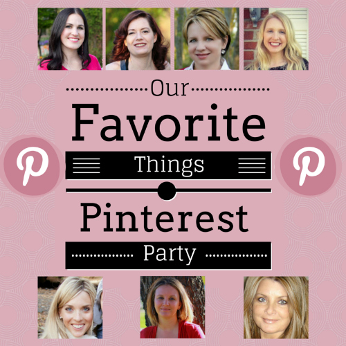 Our Favorite things Pinterest Party 500