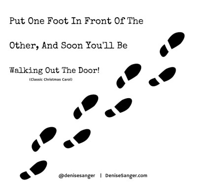 Put One Foot In Front Of The Other DeniseSanger.com