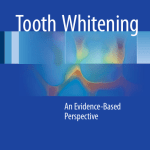Tooth Whitening : An Evidence-Based Perspective