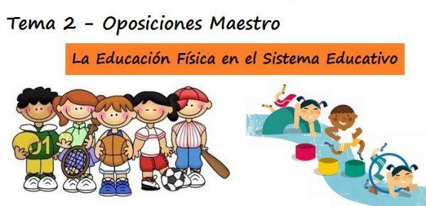 Tema 2: La Educación Física en el Sistema Educativo: Objetivos y Contenidos. Evolución y desarrollo de las funciones atribuidas al movimiento como elemento formativo