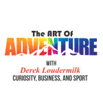 The Art of Adventure Podcast with Derek Loudermilk