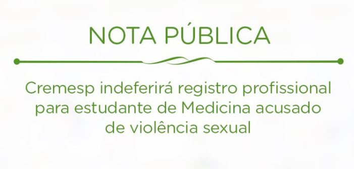 Cremesp indeferirá registro profissional para estudante de Medicina acusado de violência sexual