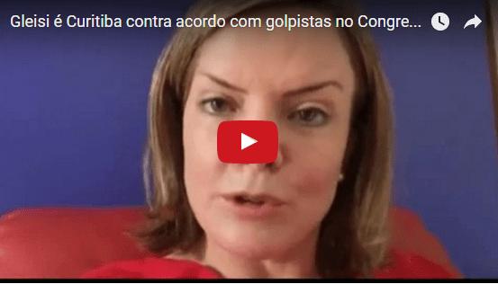 Gleisi faz apelo contra acordo do PT com golpistas no Congresso: assista vídeo