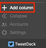 Sur Tweetdeck, appuyez sur + Add column