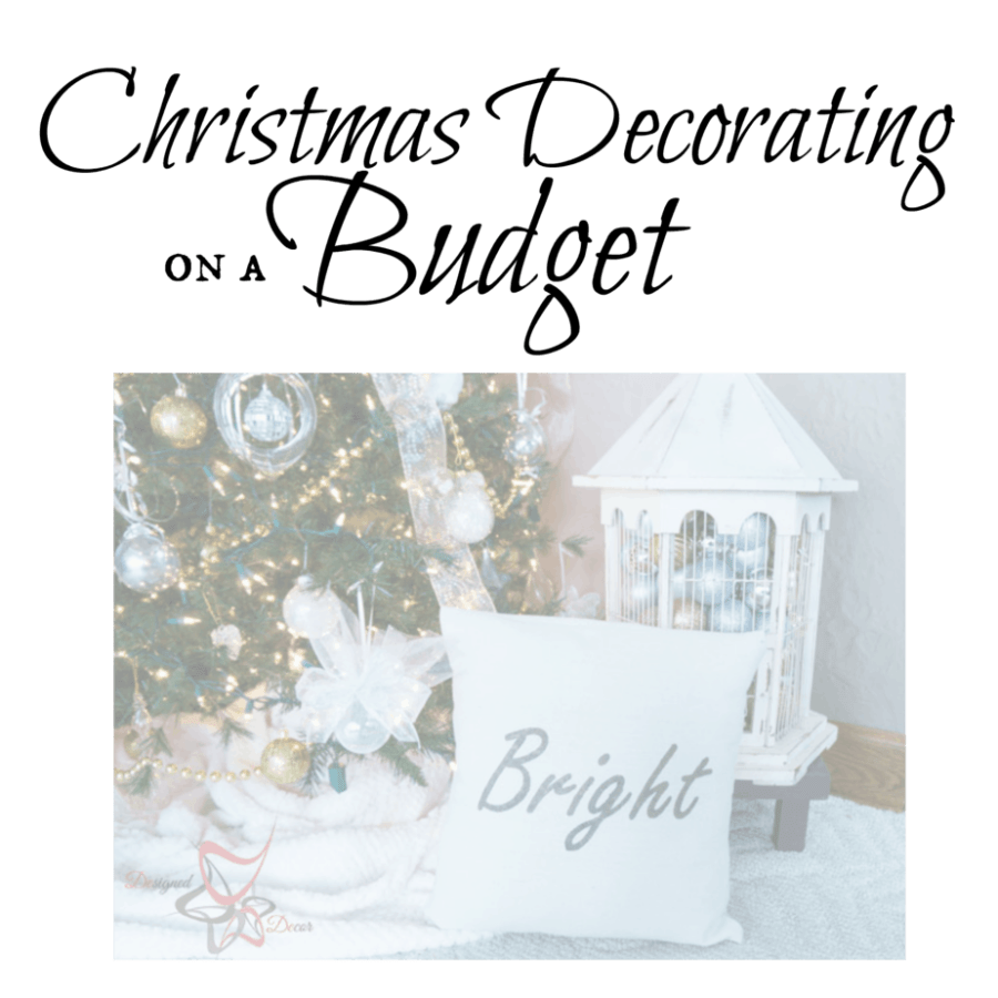 Christmas Decorating on a Budget Series -