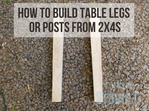 how to build table legs or posts from 2x4s SANY0609 copy