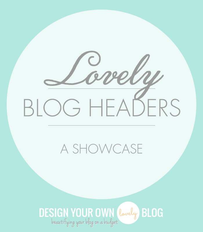 Lovely Blog Headers Showcase on DesignYourOwnBlog.com