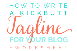 How to Write a Kickbutt Blog Tagline + a free Worksheet! Part of the June series on blog headers on DesignYourOwnBlog.com!