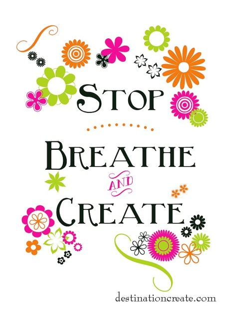 Stop-Breathe-Create Free Printable Hot colors