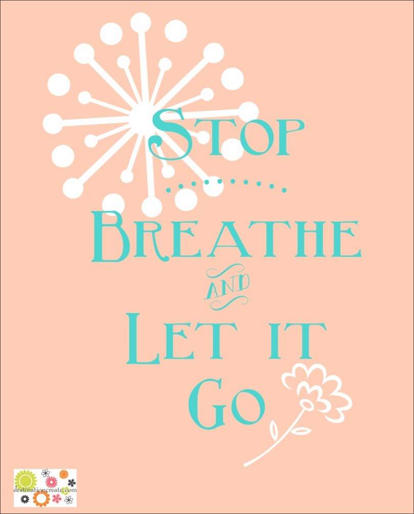 Stop-Breathe-let it Go Printable- Pink
